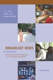 Broadcast News Handbook (3rd Edition) by C.A. Tuggle
